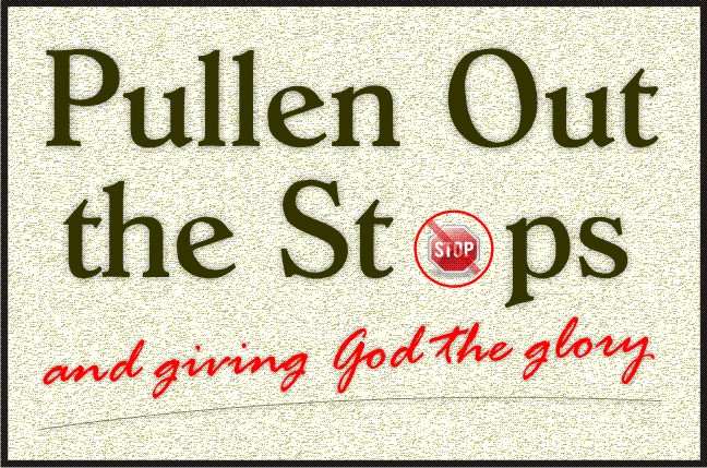 Pullen Out the Stops, a blog of inspirational humor